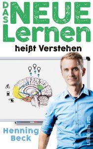 Henning Beck Das neue Lernen